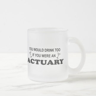 Drink Too - Actuary Frosted Glass Coffee Mug