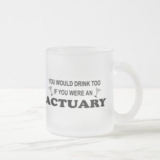 Drink Too - Actuary Coffee Mugs