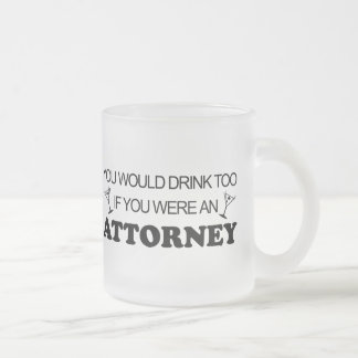 Drink Too - Attorney Frosted Glass Mug