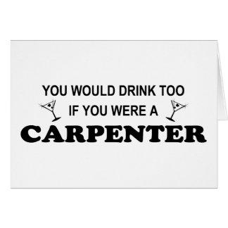 Drink Too - Carpenter Card