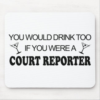 Drink Too - Court Reporter Mouse Pad