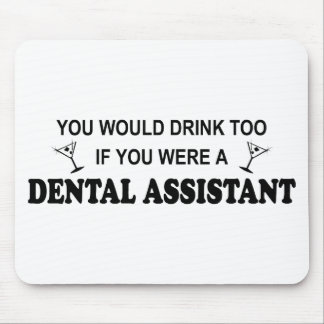 Drink Too - Dental Assistant Mouse Pad