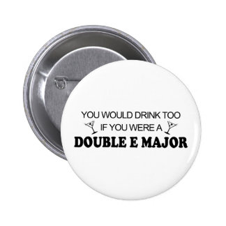 Drink Too - Double E Major Pinback Buttons