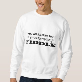 Drink Too - Fiddle Sweatshirt