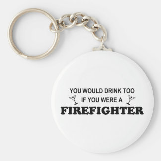 Drink Too - Firefighter Key Ring