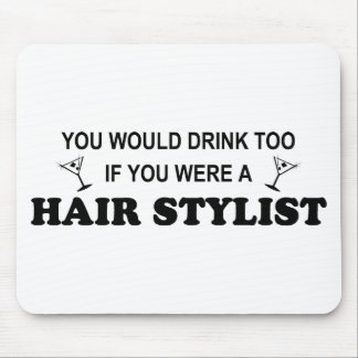 Drink Too - Hair Stylist Mousepads