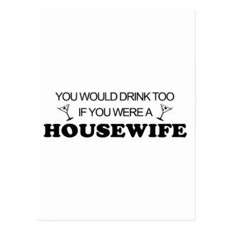 Drink Too - Housewife Postcard
