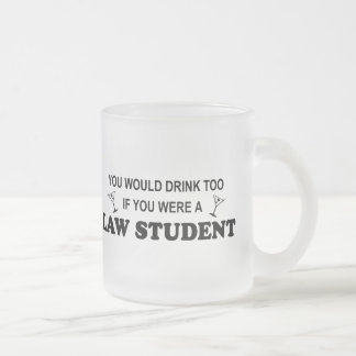 Drink Too - Law Student Frosted Glass Coffee Mug