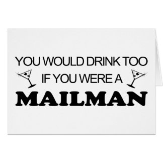 Drink Too - Mailman Greeting Card