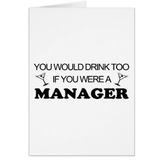 Drink Too - Manager Greeting Cards