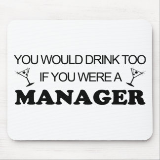 Drink Too - Manager Mouse Pad