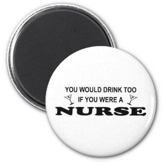 Drink Too - Nurse 6 Cm Round Magnet