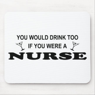 Drink Too - Nurse Mouse Pad