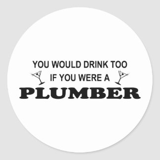Drink Too - Plumber Classic Round Sticker