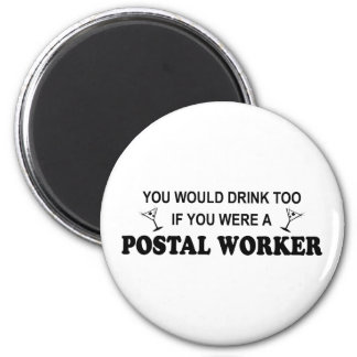Drink Too - Postal Worker 6 Cm Round Magnet