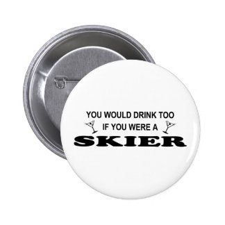 Drink Too - Skier Pinback Button