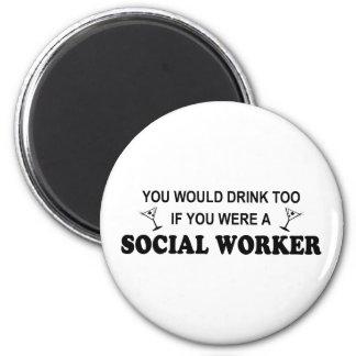 Drink Too - Social Worker Magnet