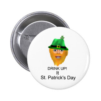 DRINK UP It St Patrick s Day Pinback Buttons