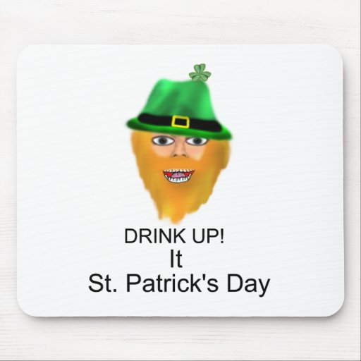 DRINK UP! It St Patrick's Day Mousepads