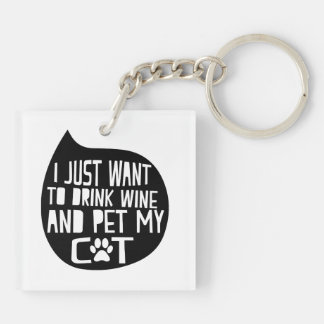 Drink Wine and Pet My Cat Key Ring