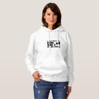 Drink Wine and Pet Pitbull  Dog Funny puppy Gift Hoodie