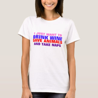 DRINK WINE, SAVE ANIMALS, TAKE NAPS TEE