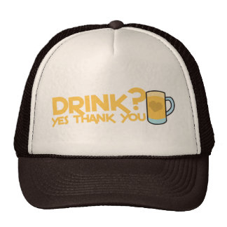 drink? yes thank you cap