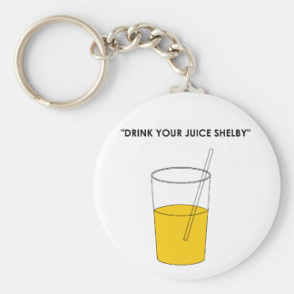 Drink Your Juice Shelby Key Chains