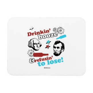Drinkin' Booze and Refusin' to Lose Rectangular Photo Magnet