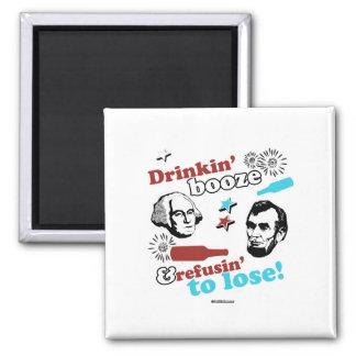 Drinkin' Booze and Refusin' to Lose Square Magnet