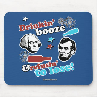 Drinkin' Booze and Refusin' to Lose Mouse Pad