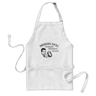 Drinking Away The Moments That Make Up A Dull Day Standard Apron