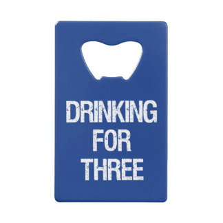 Drinking for Three Dad To be bottle opener
