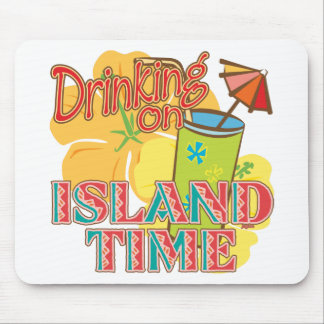 Drinking on Island Time Mouse Pad