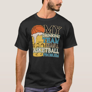 Drinking Team Basketball T-Shirt