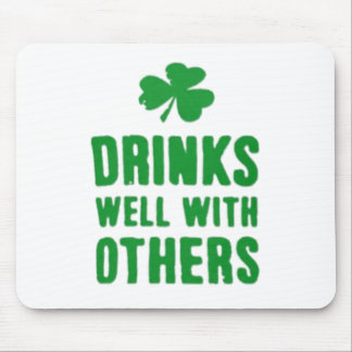 Drinks Well With Others St. Patrick's Day Tee Mouse Pad