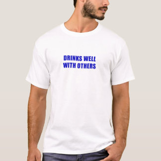 Drinks Well with Others T-Shirt