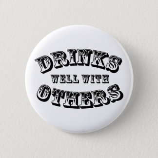 Drinks Well With Others Vintage Style 6 Cm Round Badge
