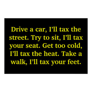 Drive a car, I'll tax the street. Try to sit, I... Poster