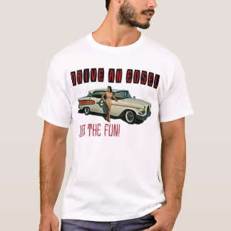 Drive an Edsel, Join The Fun T-Shirt