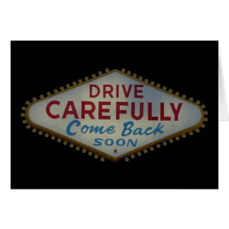 Drive Carefully Come Back Soon Las Vegas Card