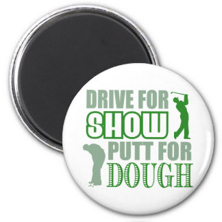 Drive For Show Putt For Dough 6 Cm Round Magnet
