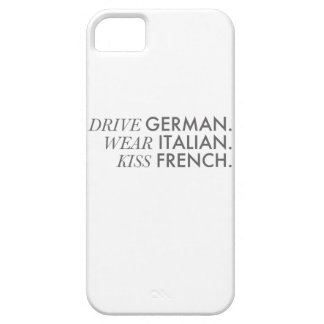 Drive German. Wear Italian. Kiss French. iPhone 5 Cover