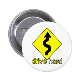 Drive Hard Pinback Button