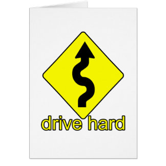 Drive Hard Greeting Card