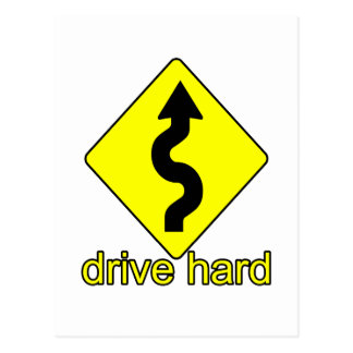 Drive Hard Post Card