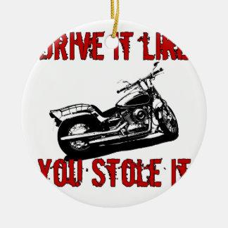 Drive it like you stole it - Bike/Chopper Round Ceramic Decoration
