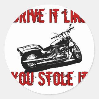 Drive it like you stole it - Bike/Chopper Round Sticker