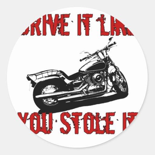 Drive it like you stole it - Bike/Chopper Sticker