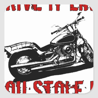 Drive it like you stole it - Bike Chopper Square Stickers